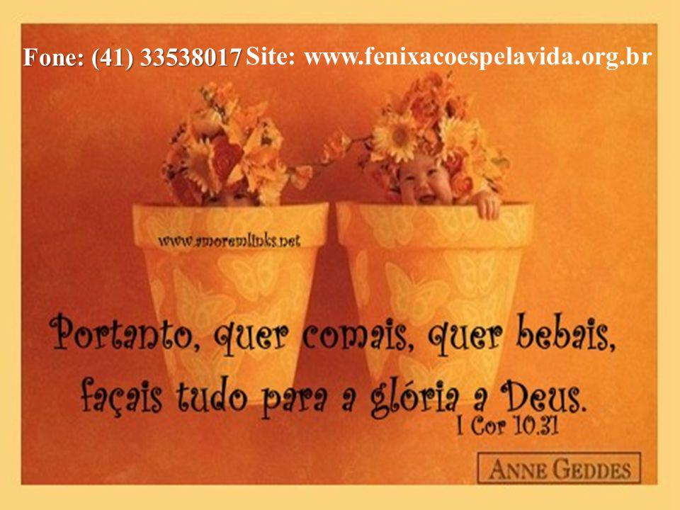 Site: www.fenixacoespelavida.org.br Fone: (41) 33538017