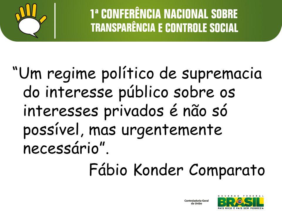 """""""Um regime político de supremacia do interesse público sobre os interesses privados é não só possível, mas urgentemente necessário"""". Fábio Konder Comp"""