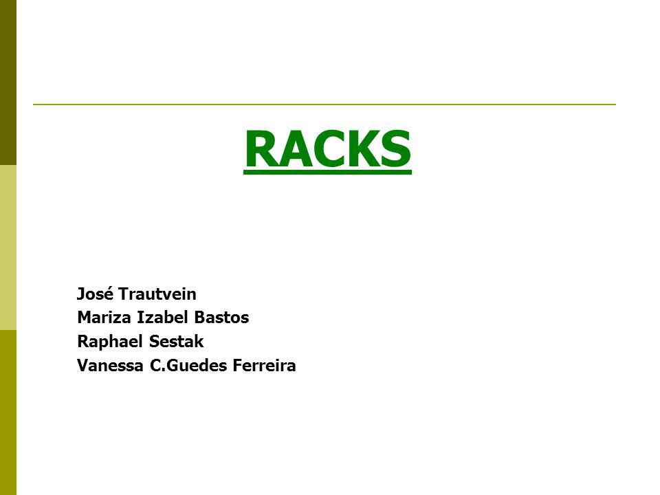 RACKS José Trautvein Mariza Izabel Bastos Raphael Sestak Vanessa C.Guedes Ferreira