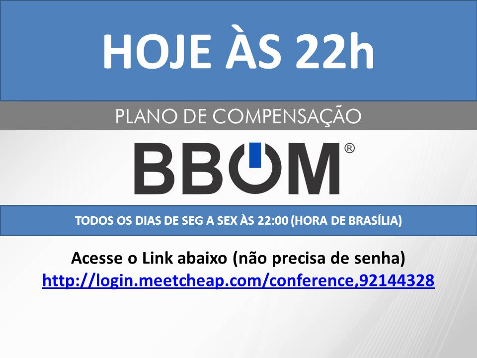 TODOS OS DIAS DE SEG A SEX ÀS 22:00 (HORA DE BRASÍLIA) Acesse o Link abaixo (não precisa de senha) http://login.meetcheap.com/conference,92144328 HOJE ÀS 22h