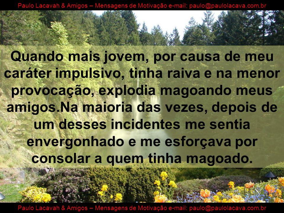 A Folha de Papel Paulo Lacavah & Amigos – Mensagens de Motivação e-mail: paulo@paulolacava.com.br