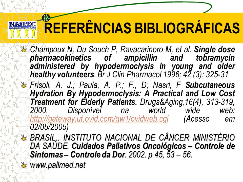 REFERÊNCIAS BIBLIOGRÁFICAS Champoux N, Du Souch P, Ravacarinoro M, et al. Single dose pharmacokinetics of ampicillin and tobramycin administered by hy