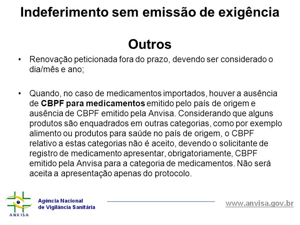 Renovação peticionada fora do prazo, devendo ser considerado o dia/mês e ano; Quando, no caso de medicamentos importados, houver a ausência de CBPF pa