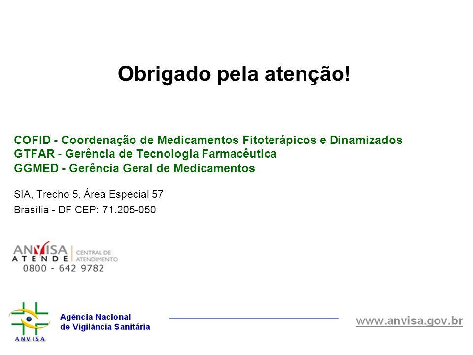COFID - Coordenação de Medicamentos Fitoterápicos e Dinamizados GTFAR - Gerência de Tecnologia Farmacêutica GGMED - Gerência Geral de Medicamentos SIA