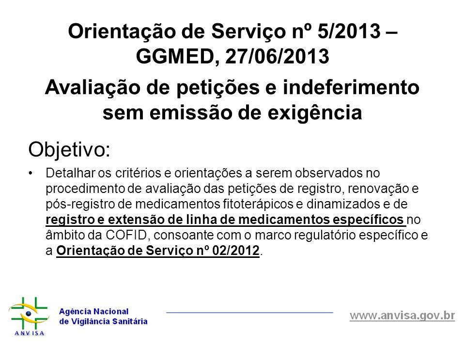 Orientação de Serviço nº 5/2013 – GGMED, 27/06/2013 Objetivo: Detalhar os critérios e orientações a serem observados no procedimento de avaliação das