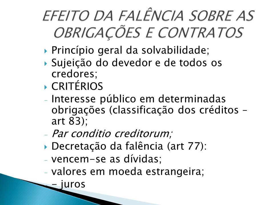  Princípio geral da solvabilidade;  Sujeição do devedor e de todos os credores;  CRITÉRIOS - Interesse público em determinadas obrigações (classifi