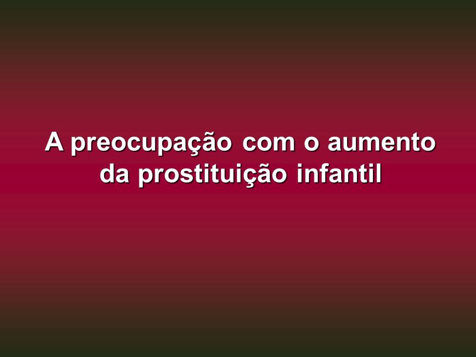 A preocupação com o aumento da prostituição infantil