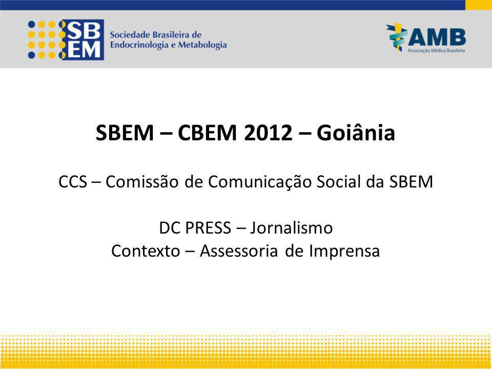SBEM – CBEM 2012 – Goiânia CCS – Comissão de Comunicação Social da SBEM DC PRESS – Jornalismo Contexto – Assessoria de Imprensa