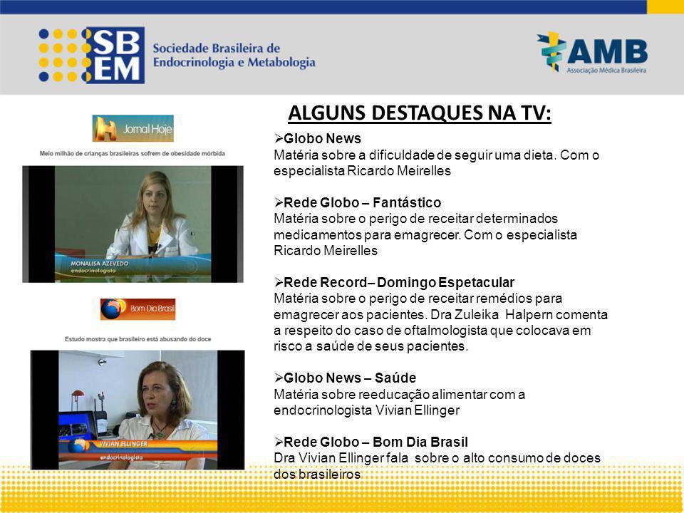 ALGUNS DESTAQUES NA TV:  Globo News Matéria sobre a dificuldade de seguir uma dieta.