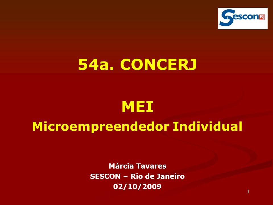 1 54a. CONCERJ MEI Microempreendedor Individual Márcia Tavares SESCON – Rio de Janeiro 02/10/2009
