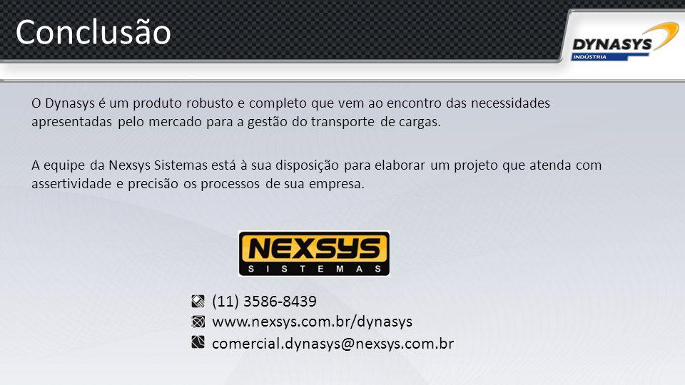 Conclusão O Dynasys é um produto robusto e completo que vem ao encontro das necessidades apresentadas pelo mercado para a gestão do transporte de carg