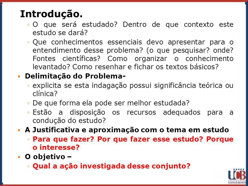 O objetivo e a Justificativa do estudo PROF. BRUNO BARBOSA Projeto de Pesquisa