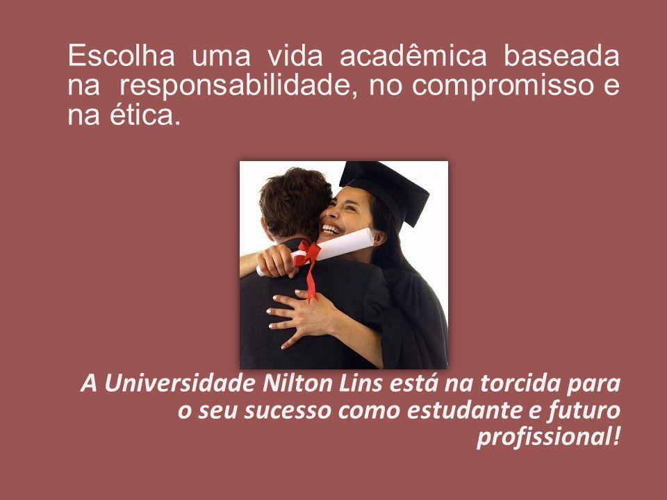 Escolha uma vida acadêmica baseada na responsabilidade, no compromisso e na ética. A Universidade Nilton Lins está na torcida para o seu sucesso como