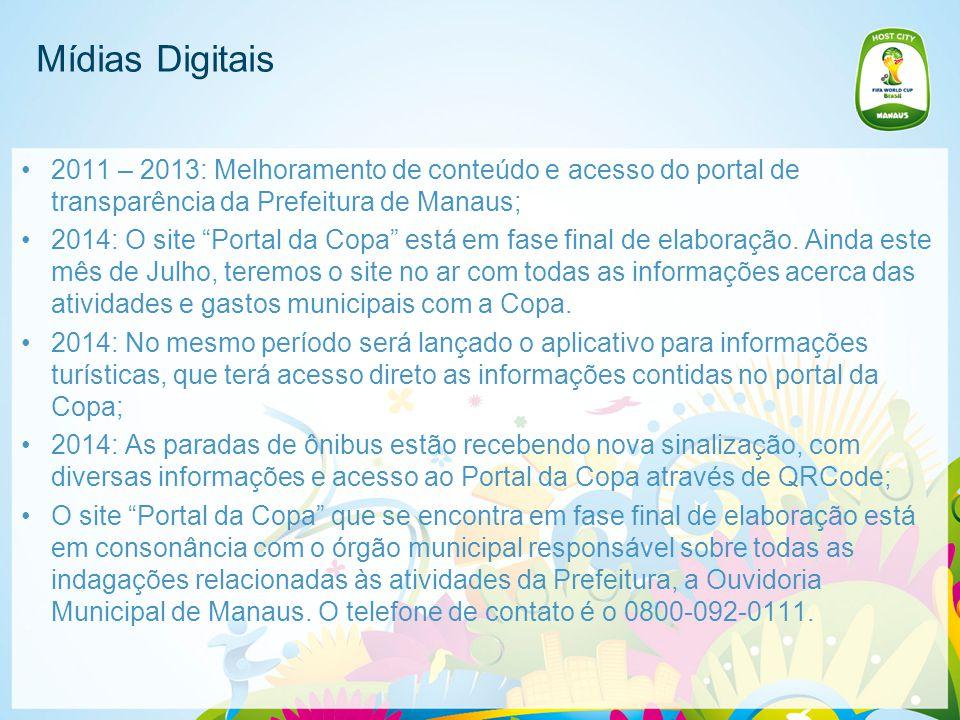 Mídias Digitais 2011 – 2013: Melhoramento de conteúdo e acesso do portal de transparência da Prefeitura de Manaus; 2014: O site Portal da Copa está em fase final de elaboração.