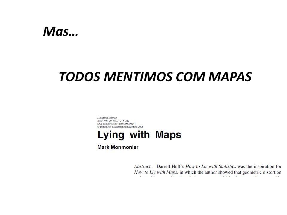 TODOS MENTIMOS COM MAPAS Mas…