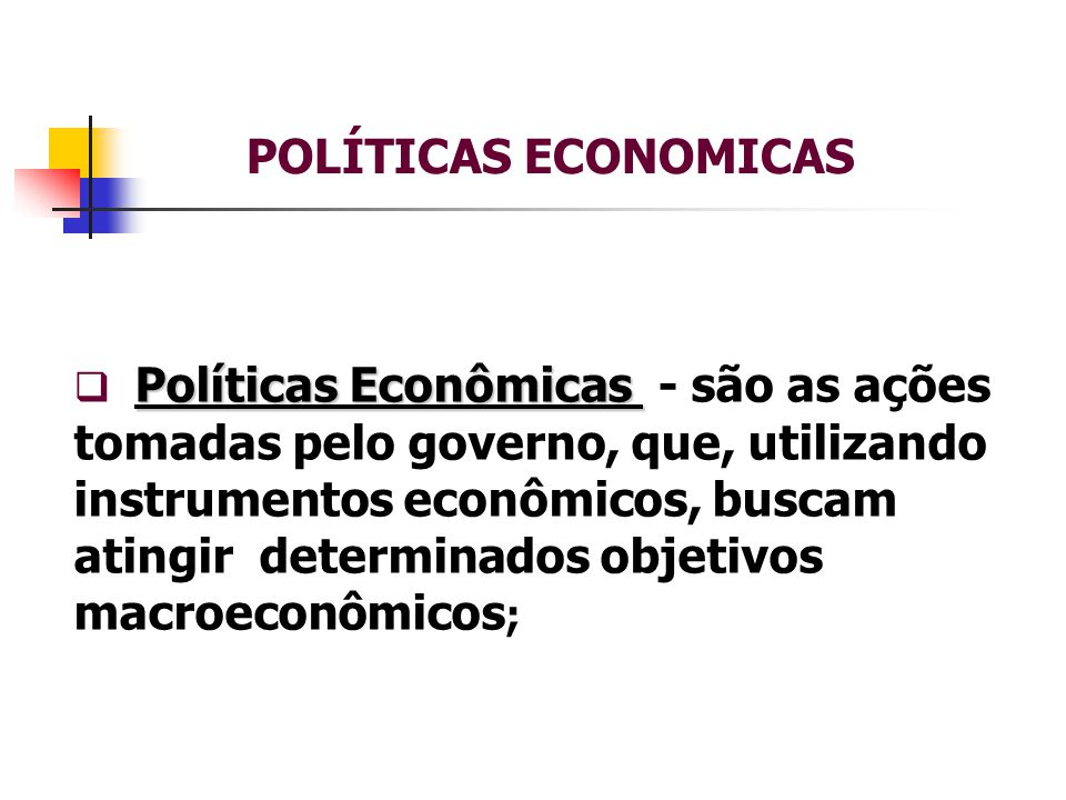 POLÍTICA MONETÁRIA FUNÇÕES DO BANCO CENTRAL E INSTRUMENTOS DE CONTROLE MONETÁRIO  O Banco Central é o órgão responsável pela condução da política monetária;