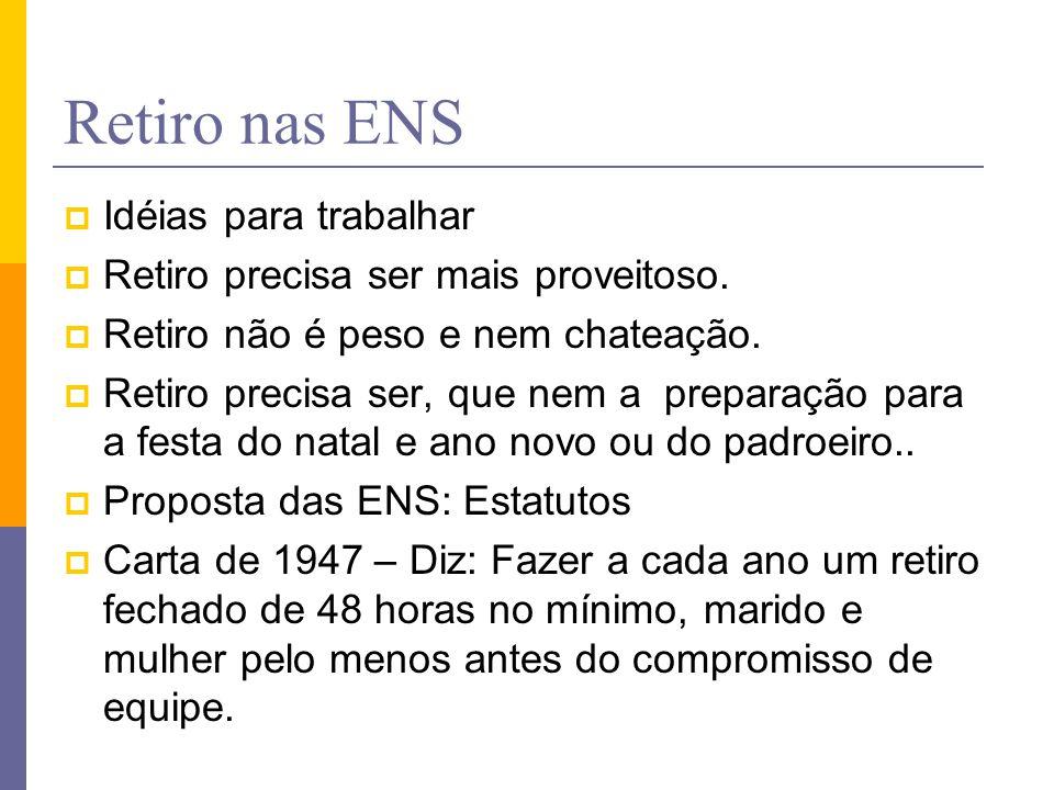 Retiro nas ENS  Idéias para trabalhar  Retiro precisa ser mais proveitoso.