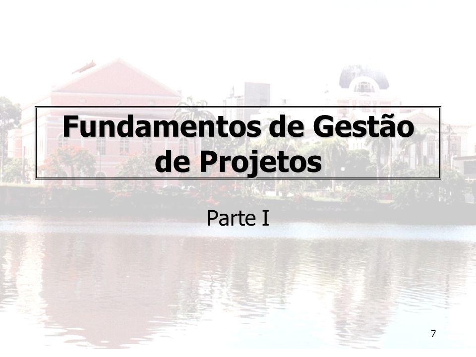 7 Fundamentos de Gestão de Projetos Parte I
