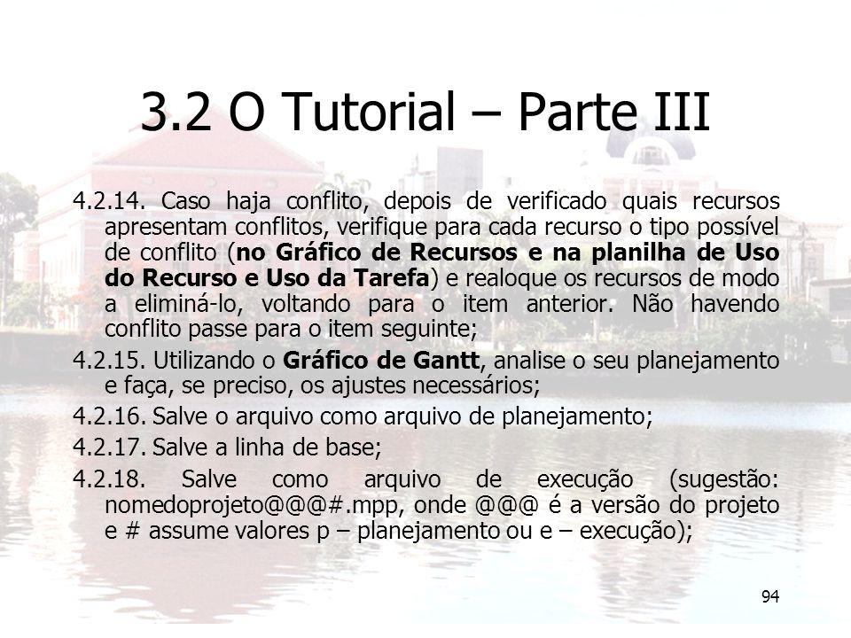 94 3.2 O Tutorial – Parte III 4.2.14. Caso haja conflito, depois de verificado quais recursos apresentam conflitos, verifique para cada recurso o tipo