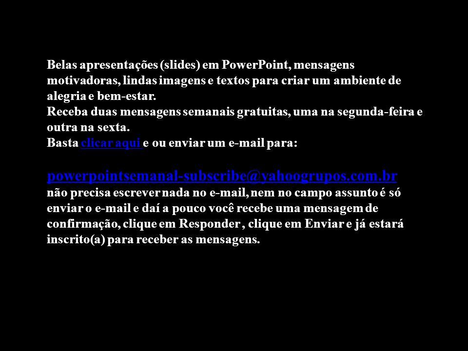 """PAZ E LUZ! Texto: Adaptado do Livro: """"Prazer de Viver"""" – Ermance Dufaux Imagens: Web Formatação: Celinha Neme"""