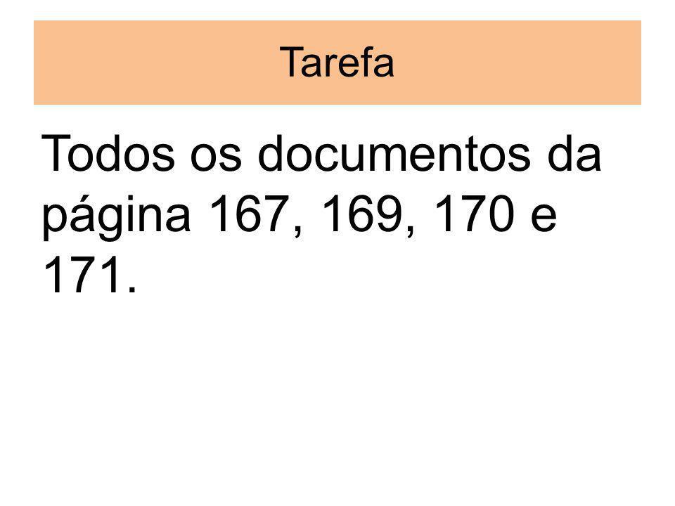 Tarefa Todos os documentos da página 167, 169, 170 e 171.