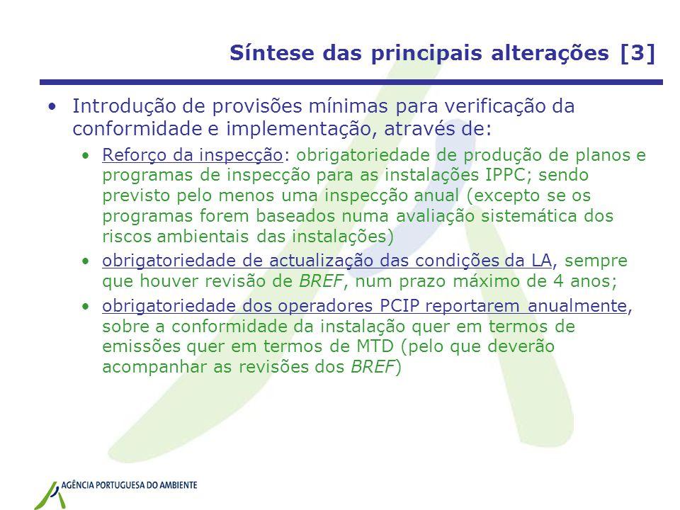 Síntese das principais alterações [3] Introdução de provisões mínimas para verificação da conformidade e implementação, através de: Reforço da inspecç