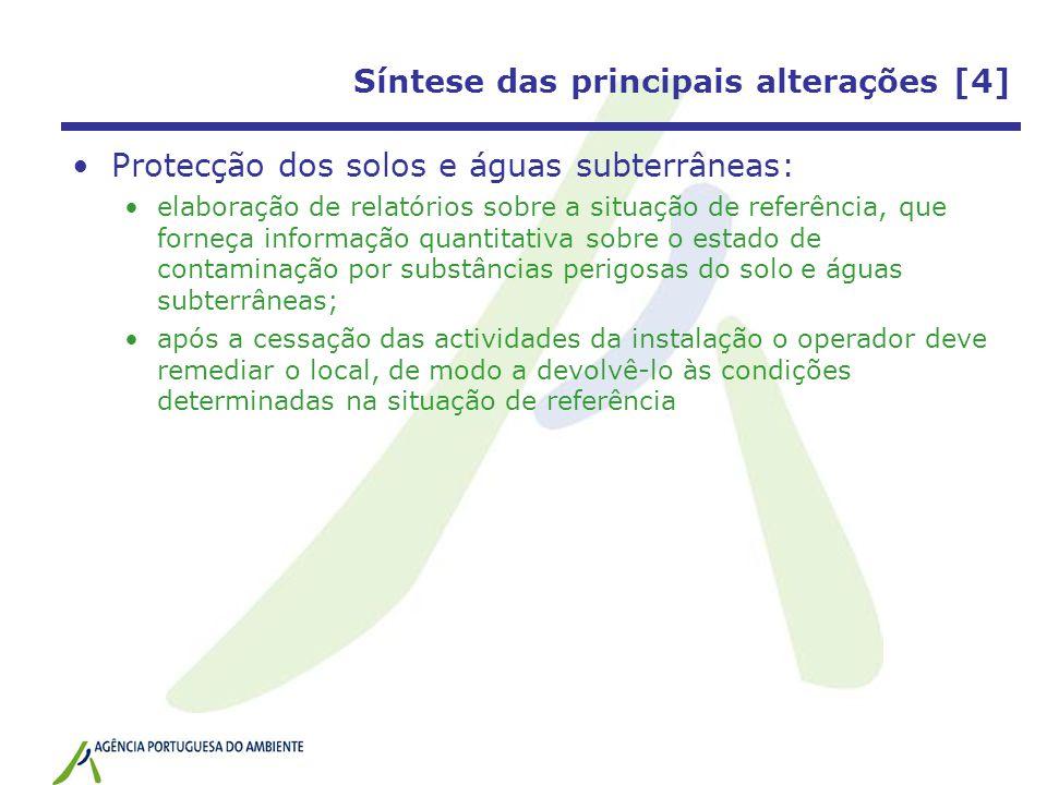 Síntese das principais alterações [4] Protecção dos solos e águas subterrâneas: elaboração de relatórios sobre a situação de referência, que forneça i