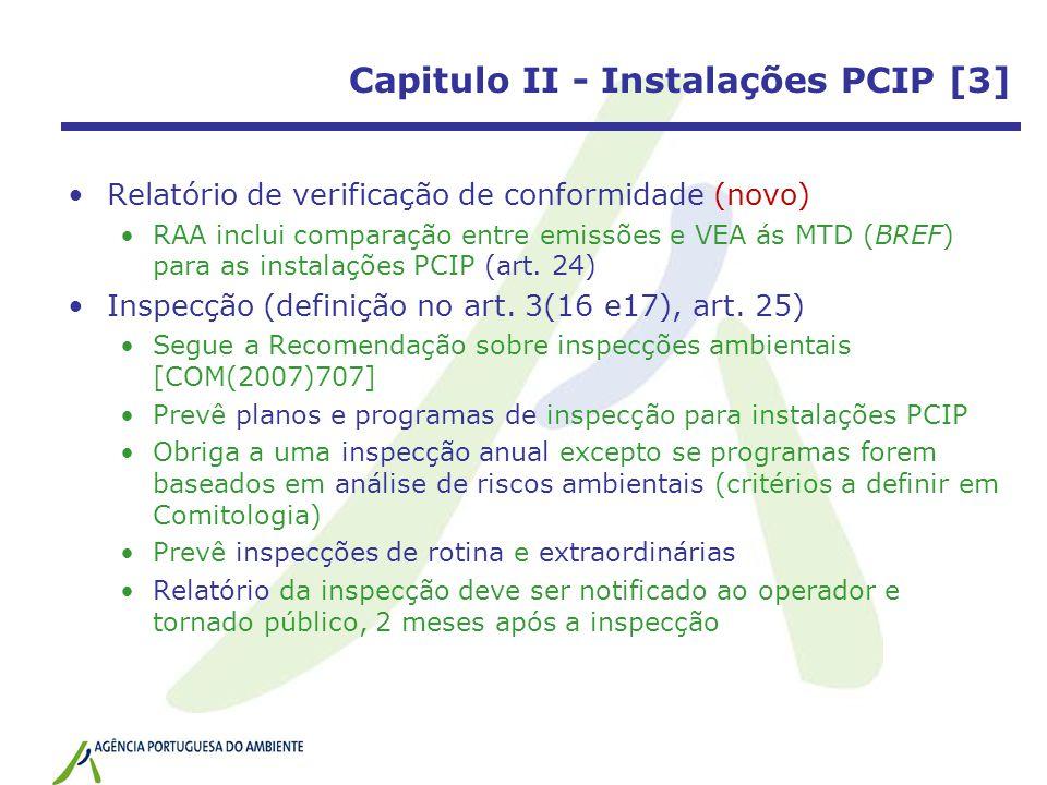 Capitulo II - Instalações PCIP [3] Relatório de verificação de conformidade (novo) RAA inclui comparação entre emissões e VEA ás MTD (BREF) para as instalações PCIP (art.