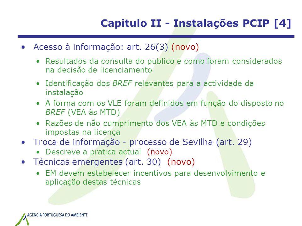 Capitulo II - Instalações PCIP [4] Acesso à informação: art. 26(3) (novo) Resultados da consulta do publico e como foram considerados na decisão de li