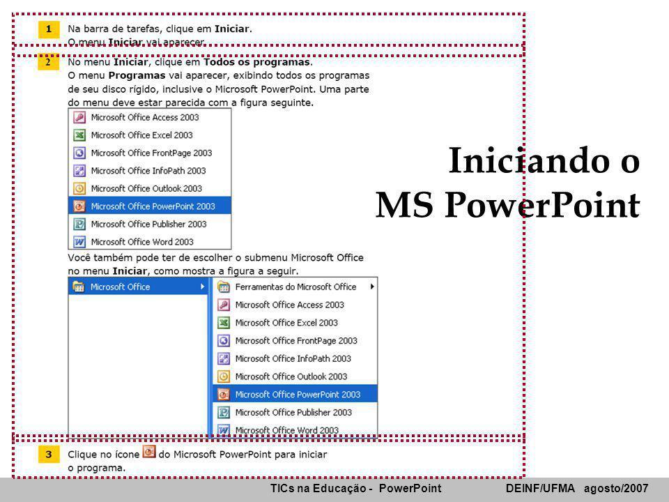 TICs na Educação - PowerPoint DEINF/UFMA agosto/2007 1.