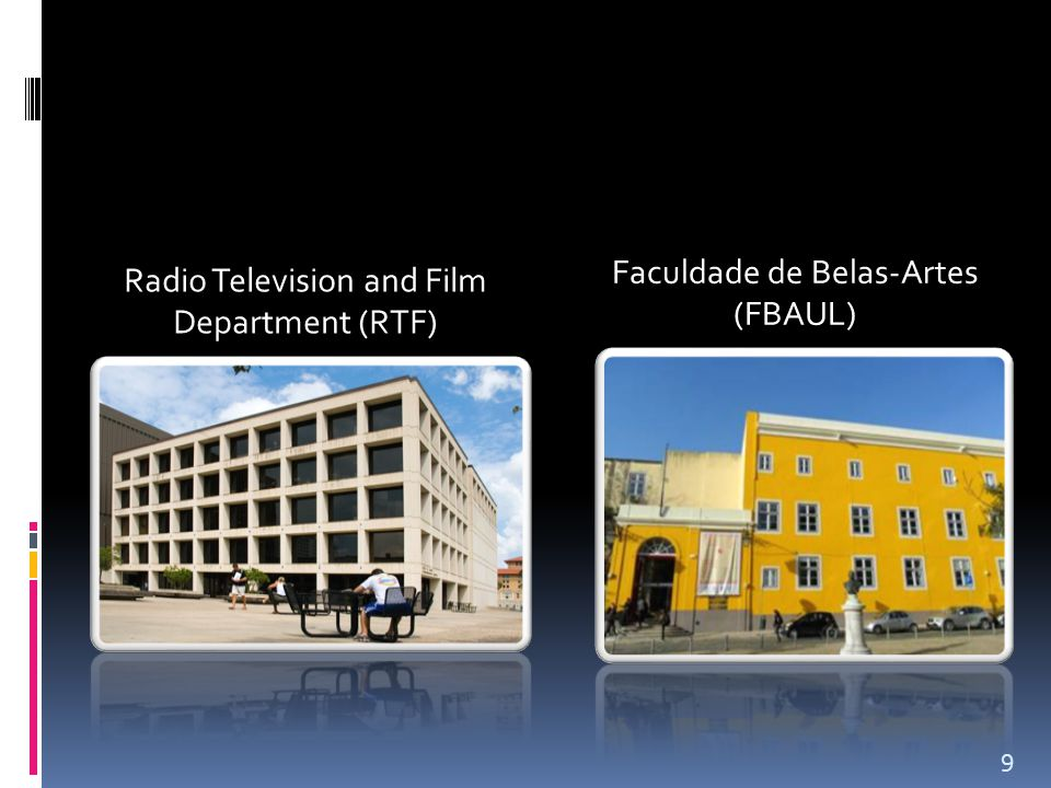 Radio Television and Film Department (RTF) Faculdade de Belas-Artes (FBAUL) 9