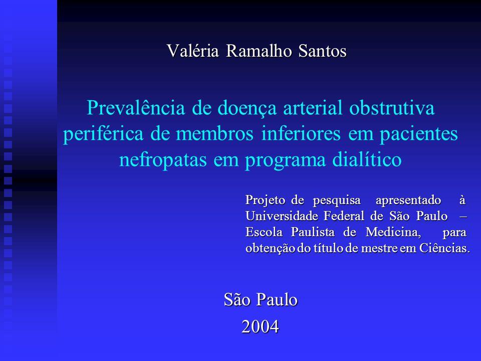 Prevalência de doença arterial obstrutiva periférica de membros inferiores em pacientes nefropatas em programa dialítico Valéria Ramalho Santos Projet