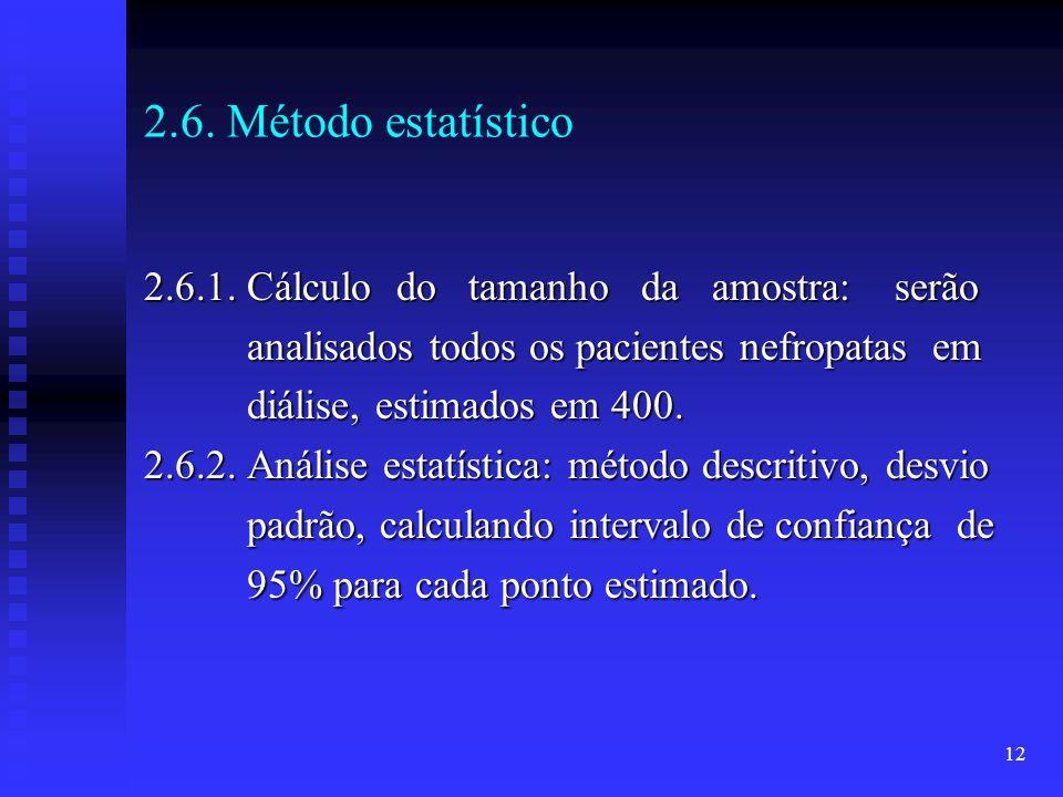 12 2.6. Método estatístico 2.6.1. Cálculo do tamanho da amostra: serão analisados todos os pacientes nefropatas em analisados todos os pacientes nefro