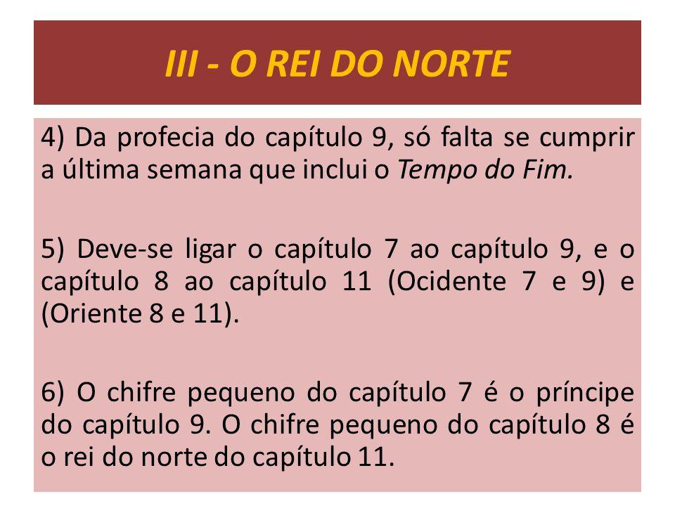 4) Da profecia do capítulo 9, só falta se cumprir a última semana que inclui o Tempo do Fim. 5) Deve-se ligar o capítulo 7 ao capítulo 9, e o capítulo