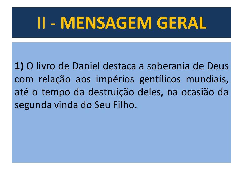 III - Tempo dos Gentios 1)TEMPO DOS GENTIOS = Esta expressão tão usada em relação ao livro de Daniel não se encontra no livro dele, mas é uma frase do Novo Testamento.