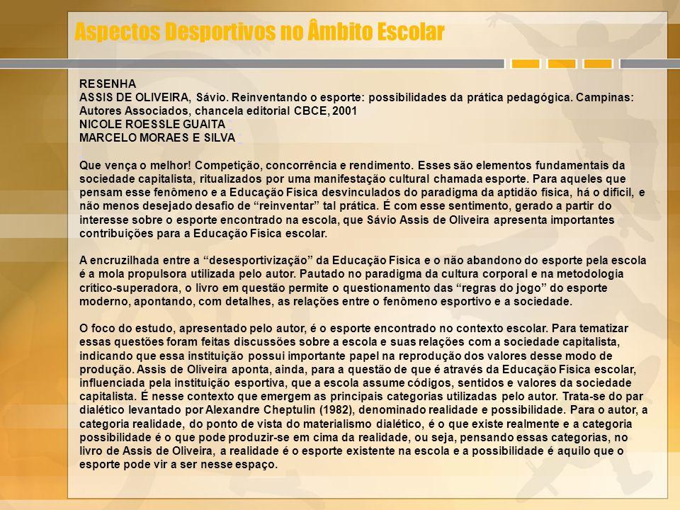 Aspectos Desportivos no Âmbito Escolar RESENHA ASSIS DE OLIVEIRA, Sávio.