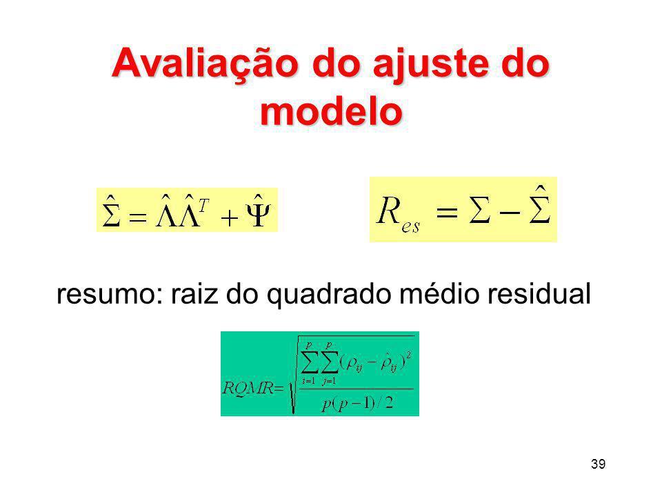 39 Avaliação do ajuste do modelo resumo: raiz do quadrado médio residual