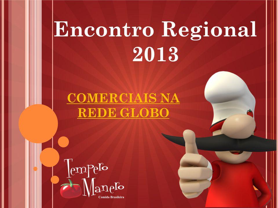 Encontro Regional 2013 COMERCIAIS NA REDE GLOBO
