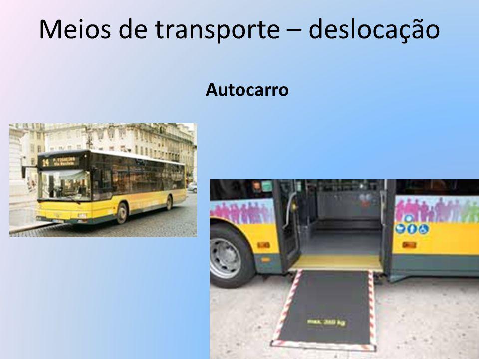 Meios de transporte – deslocação Autocarro