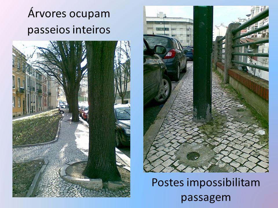 Postes impossibilitam passagem Árvores ocupam passeios inteiros