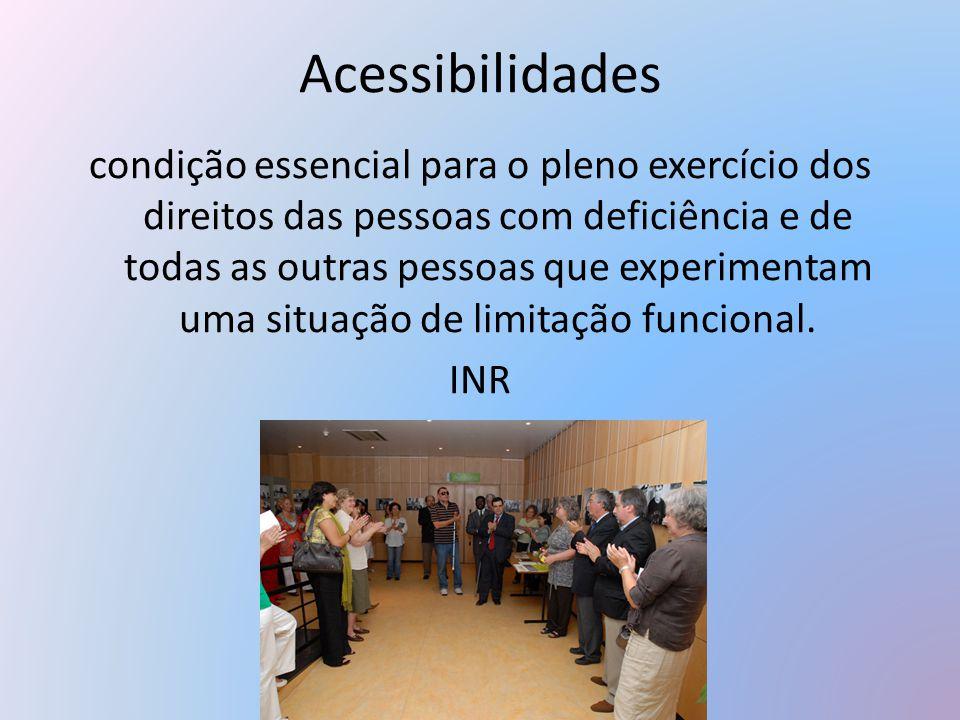 condição essencial para o pleno exercício dos direitos das pessoas com deficiência e de todas as outras pessoas que experimentam uma situação de limit