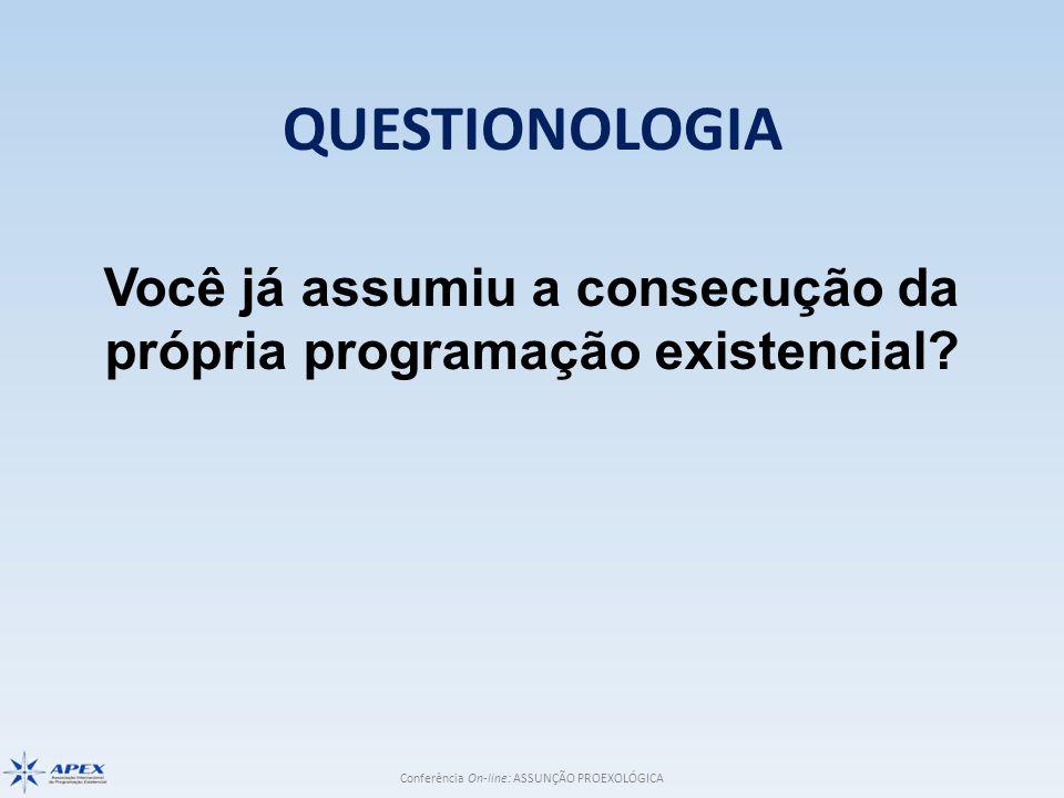 Conferência On-line: ASSUNÇÃO PROEXOLÓGICA COMPROMISSO COM A PROÉXIS A proéxis é realizada em todos os minutos da existência, como o resultado das pequenas grandes coisas.