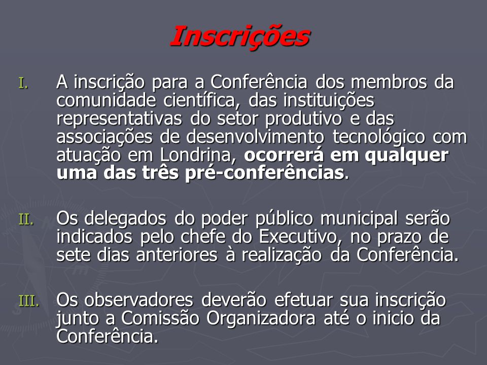 Conferência ► Data: 28 e 29 de abril de 2005 ► Local:  Auditório da CODEL  Edíficio Twin Towers – Av.