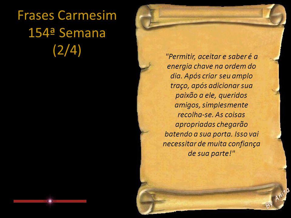 Frases Carmesim 154ª Semana (2/4) Permitir, aceitar e saber é a energia chave na ordem do dia.