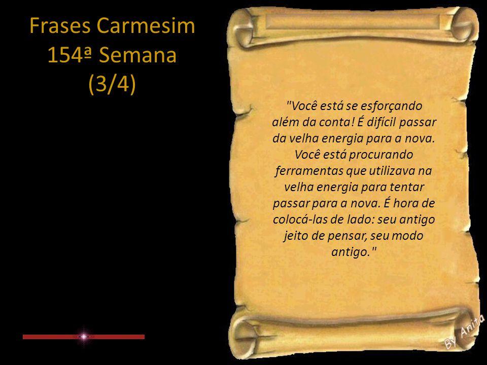 Frases Carmesim 154ª Semana (3/4) Você está se esforçando além da conta.