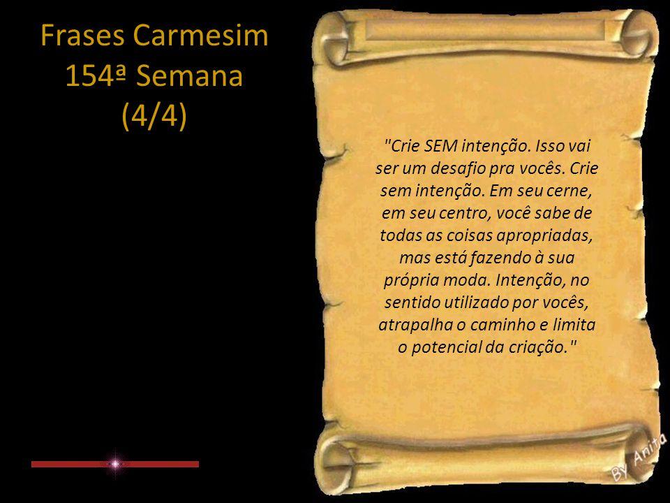 Frases Carmesim 154ª Semana (4/4) Crie SEM intenção.