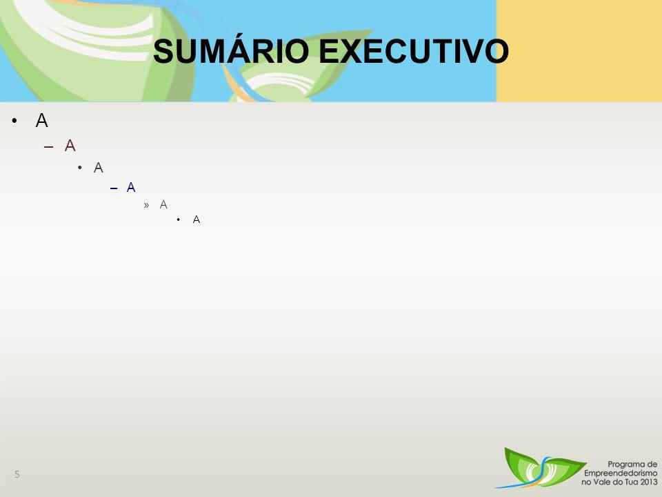 SUMÁRIO EXECUTIVO A –A A –A »A A 5