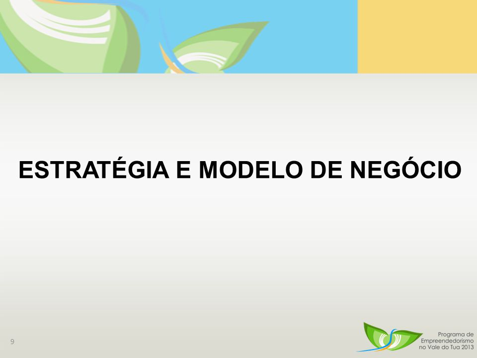 9 ESTRATÉGIA E MODELO DE NEGÓCIO