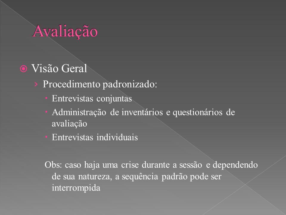  Visão Geral › Procedimento padronizado:  Entrevistas conjuntas  Administração de inventários e questionários de avaliação  Entrevistas individuai