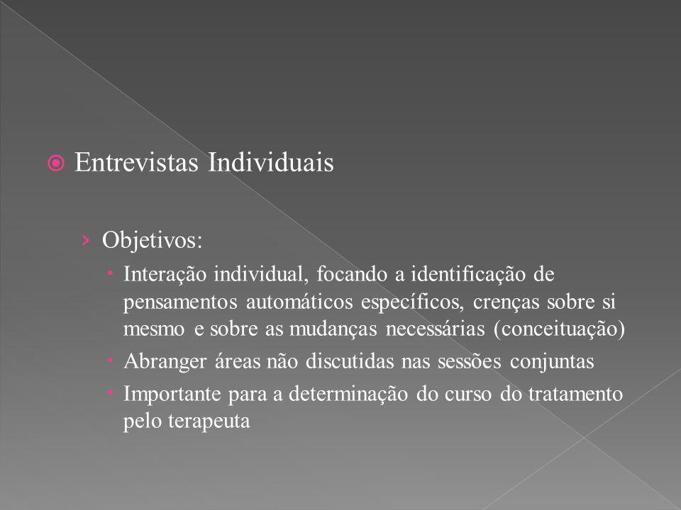  Entrevistas Individuais › Objetivos:  Interação individual, focando a identificação de pensamentos automáticos específicos, crenças sobre si mesmo
